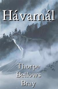 The Havamal: The Sayings of the High One