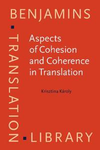 Aspects of Cohesion and Coherence in Translation