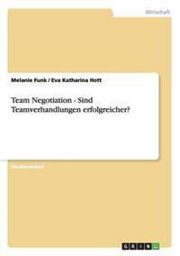 Team Negotiation - Sind Teamverhandlungen Erfolgreicher?