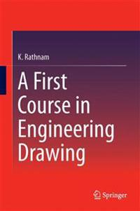 A First Course in Engineering Drawing