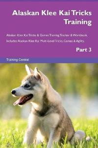 Alaskan Klee Kai Tricks Training Alaskan Klee Kai Tricks & Games Training Tracker & Workbook. Includes