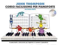 John thompsons corso facilissimo per pianoforte - seconda parte (book/cd)