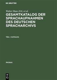 Gesamtkatalog Der Sprachaufnahmen Des Deutschen Spracharchivs