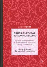 Cross-Cultural Personal Selling: Agents' Competences in International Personal Selling of Services