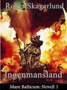 Ingenmansland: Mare Balticum: Novell 1