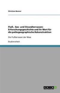Fluß-, See- und Strandterrassen: Erforschungsgeschichte und ihr Wert für die paläogeographische Rekonstruktion