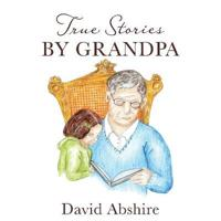 True Stories by Grandpa