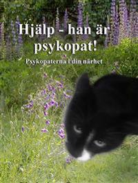 Hjälp - han är psykopat! Psykopaterna i din närhet