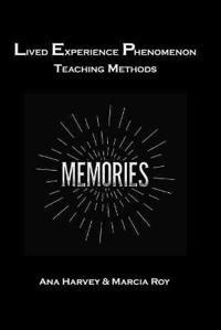 Lived Experience Phenomenon Teaching Methods