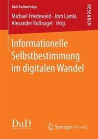 Informationelle Selbstbestimmung Im Digitalen Wandel