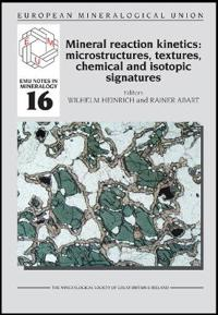 Mineral Reaction Kinetics: Microstructures, Textures, Chemical and Isotopic Signatures