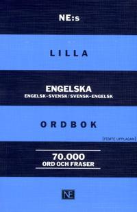 NE:s lilla engelska ordbok Engelsk-svensk/svensk-engelsk 70 000 ord och fraser