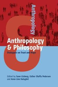 Anthropology and Philosophy: Dialogues on Trust and Hope
