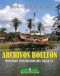 Los Archivos Boulton: Pintores y Escultores Venezolanos del Siglo XX