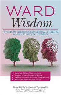 Ward Wisdom: Psychiatry Questions for Medical Students, Written by Medical Students