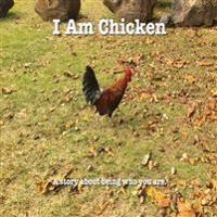 I Am Chicken