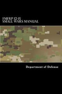 Fmfrp 12-15 Small Wars Manual