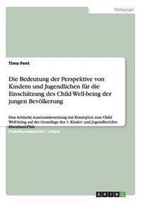 Die Bedeutung Der Perspektive Von Kindern Und Jugendlichen Fur Die Einschatzung Des Child Well-Being Der Jungen Bevolkerung