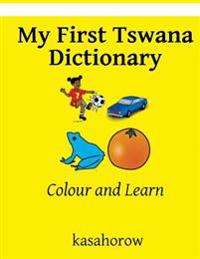 My First Tswana Dictionary: Colour and Learn