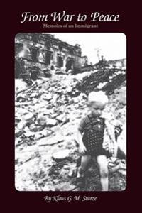 From War to Peace: Memoirs of an Immigrant