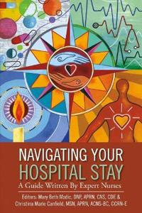 Navigating Your Hospital Stay: A Guide Written by Expert Nurses
