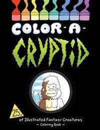 Color a Cryptid: Illustrated Fantasy Creatures to Color!