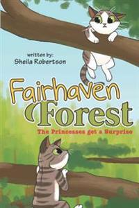 Fairhaven Forest: The Princesses Get a Surprise