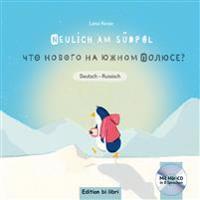 Neulich am Südpol. Kinderbuch Deutsch-Russisch mit Audio-CD