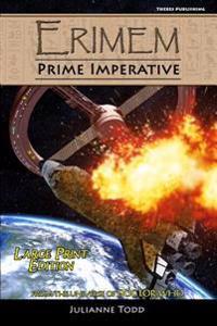 Erimem - Prime Imperative: Large Print Edition