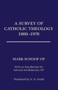 A Survey of Catholic Theology 1800-1970