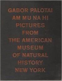 Am mu na hi : pictures from the American Museum of Natural History, New York