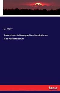 Adnotationes in Monographiam Formicidarum Indo-Neerlandicarum