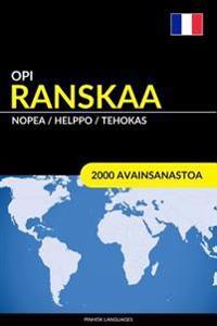 Opi Ranskaa - Nopea / Helppo / Tehokas: 2000 Avainsanastoa