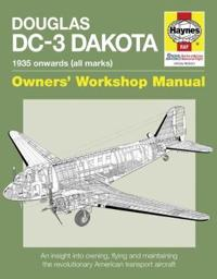 Haynes Douglas DC-3 Dakota 1935 Onwards (All Marks) Owners' Workshop Manual