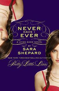 Never have i ever: a lying game novel