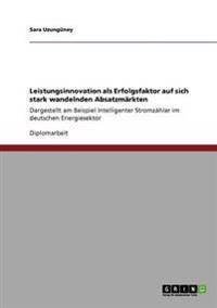 Leistungsinnovation ALS Erfolgsfaktor Auf Sich Stark Wandelnden Absatzmarkten