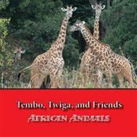 Tembo, Twiga, and Friends: African Animals