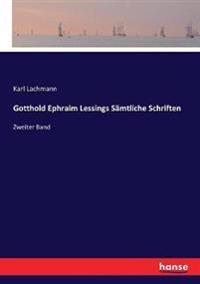 Gotthold Ephraim Lessings Sämtliche Schriften