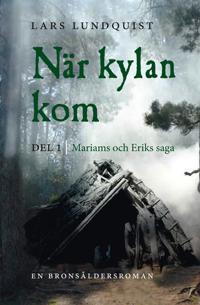 När kylan kom. Del 1: Mariams och Eriks saga