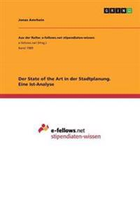 Der State of the Art in Der Stadtplanung. Eine Ist-Analyse