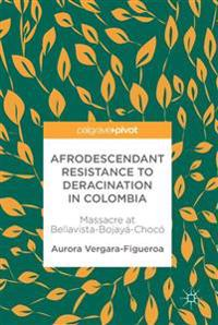 Afrodescendant Resistance to Deracination in Colombia