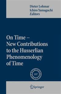 On Time- New Contributions to Husserlian Phenomenology of Time
