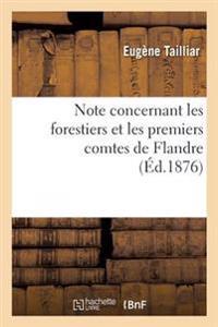 Note Concernant Les Forestiers Et Les Premiers Comtes de Flandre