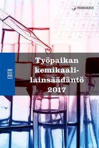 Työpaikan kemikaalilainsäädäntö 2017