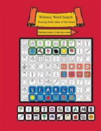 Whimsy Word Search Volume 1: Pictograms: Teasing Both Sides of the Brain, Find the Letters, Color the Words