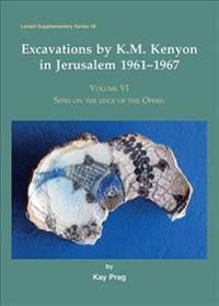 Excavations by K. M. Kenyon in Jerusalem 1961-1967