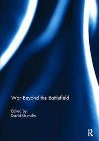 War Beyond the Battlefield