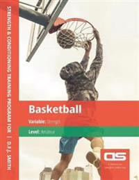 DS Performance - Strength & Conditioning Training Program for Basketball, Strength, Amateur
