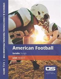 DS Performance - Strength & Conditioning Training Program for American Football, Strength, Advanced