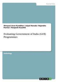 Evaluating Government of India (Goi) Programmes